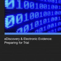 eDiscovery and Electronic Evidence