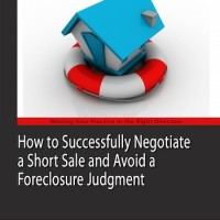 How to Successfully Negotiate a Short Sale and Avoid a Foreclosure Judgment
