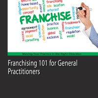 Franchising 101 for General Practitioners