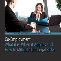 Co-Employment What it is, When it Applies and How to Mitigate the Legal Risks