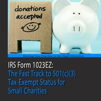 IRS Form 1023EZ The Fast Track to 501c3 Tax-Exempt Status for Small Charities