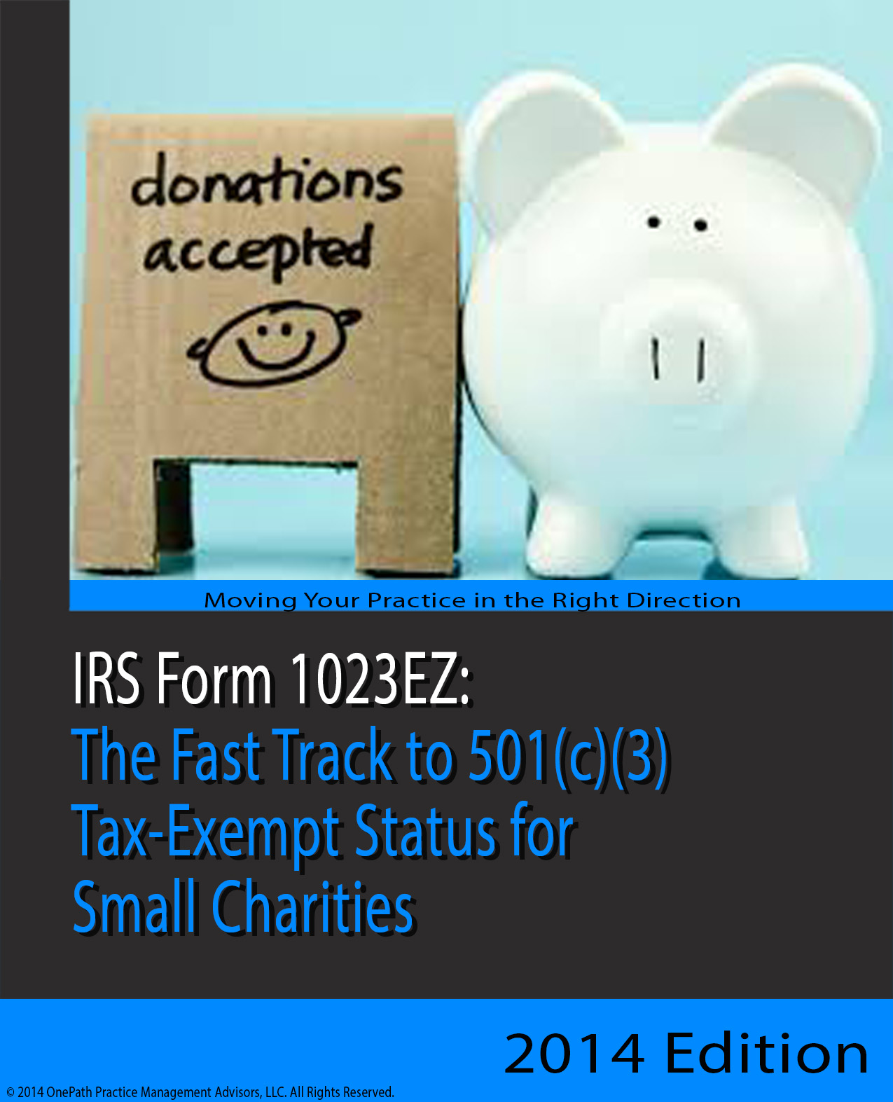IRS Form 1023EZ: The Fast Track To 501(c)(3) Tax-Exempt