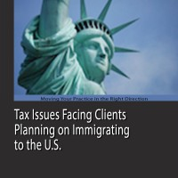 Tax Issues Facing Clients Planning on Immigrating to the US